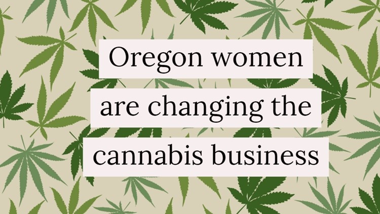Oregon women are changing the cannabis business