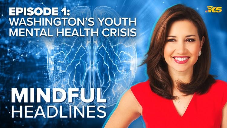 Mindful Headlines Ep. 1 | Washington's youth mental health crisis